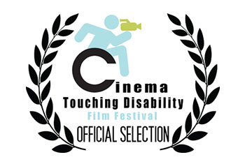 Cinema Touching Disability Film Festival | Official Selection